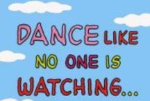 Dance Like No One's Watching / by Laquita Sutton