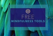 Free Mindfulness Tools / Simple tools + tips to help you start living a less stressed and more mindful life - RIGHT NOW!