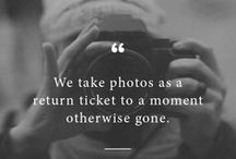 Capture Life's Moments / Words to inspire you to live each moment to the fullest and capture memories to look back on.