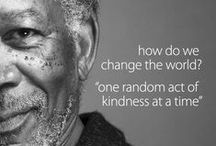 random acts of kindness / Kindness