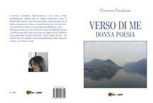 """""""Verso di me Donna Poesia """" / """"Un libro di poesia che attraversa l'universo femminile nel profondo coinvolgendo l'amore  sentimento totale della   vita di una donna"""""""