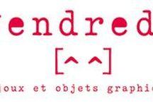 Vendredi® / Bijoux & objets graphiques