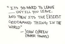 """Paper Towns / """"It is so hard to leave—until you leave. And then it is the easiest goddamned thing in the world."""""""