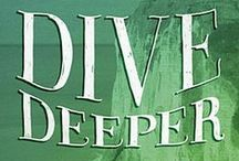 Dive Deeper / Inspirations from our DIVE DEEPER study which delves deep into the book of Ephesians and takes readers by the hand, jumping beyond shallow religion into the exhilarating waters of  deep faith.