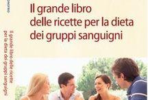 Il grande libro delle ricette per la dieta dei gruppi sanguigni / Foto delle ricette del libro di Marilena D'Onofrio.