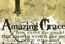 Amazing Grace / Christianity / by Chrissie Smith