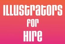 Illustrators for Hire / All of the illustrators featured here are available for hire. Contact them directly for your project needs.