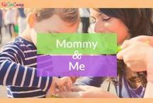 KCC: Mommy & Me / A variety of mommy and me activities from Kid Care Concierge—your go to guide for all things parenting and life management!