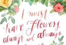 I must have flowers always and always / I must have Flowers always and always
