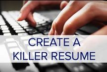 HOW TO: CREATE A KILLER RESUME