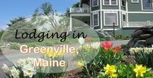 Lodging in Greenville, Maine / Greenville, Maine is located at the base of Moosehead Lake.
