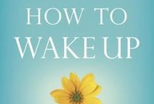 """My book: How to Wake Up / This board is about my new book, """"How to Wake Up: A Buddhist-Inspired Guide to Navigating Joy and Sorrow."""" When we're fully present for our life as it is, whether it's pleasant or unpleasant at the moment, we have the potential to awaken to a peace and well-being that aren't dependent on whether a particular experience is joyful or sorrowful. There's more info on my website: www.tonibernhard.com"""