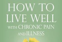 """My book: How to Live Well / This board is about my book, """"How to Live Well with Chronic Pain and Illness: A Mindful Guide."""" Visit www.tonibernhard.com for more information and for ordering options for all of my books!"""