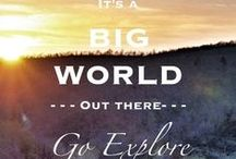 travel the world / To live is to travel!!!!!!!