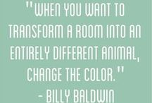 Colors we love / Color is everywhere around you.  Be Brave, be bold, have fun with it!