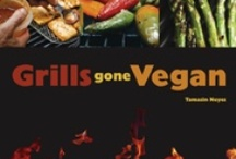 "Grills Gone Vegan / Move over meat! With ""Grills Gone Vegan,"" plant-based proteins, vegetables, and even fruits take center stage on the grill to bring out their rich, deep flavors."