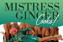 Mistress Ginger Cooks! / This is not the typical culinary compilation! Foodies of every persuasion will be enticed by Mistress Ginger and her follies in the kitchen. Here is a saucy showgirl who knows that anyone can make and enjoy fabulous vegan food whether it's a longtime vegan who wears a bunch of kale as a badge of honor or a self-described carnivore who doesn't know a radish from a rutabaga.