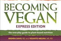Becoming Vegan: Express. The Everyday Guide to Plant-based Nutrition / Brenda Davis, RD & Vesanto Melina, MS, RD   Whether you're considering going vegan for your health, out of concern for the environment, or to avoid contributing to the suffering of animals, Becoming Vegan: Express Edition has all the information you need in order to provide nutritious vegan meals for yourself, your family, and your friends.
