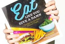 Eat Like You Give a Damn: Recipes for the New Ethical Vegan / by Michelle Schwegmann & Josh Hooten of Herbivore Clothing Company! This cookbook is a guide for those wishing to go vegan for ethical reasons and gives advice and practical information on how to eat like you give a damn; for yourself, the animals, and the planet.