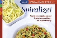 Spiralizer! Transform Vegetables and Fruits from Ordinary to Extraordinary / by Beverly Lynn Bennett