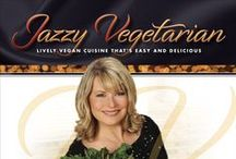 Jazzy Vegetarian: Lively Vegan Cuisine That's Easy and Delicious / by Laura Theodore