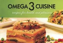 Omega 3 Cuisine: Recipes for Health and Pleasure / by Alan Roettinger with Udo Erasmus