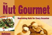 The Nut Gourmet: Nourshing Nuts for Every Occasion / by Zel Allen