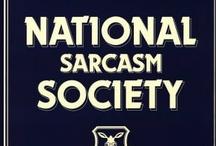 Sarcasm / by Lisa Collins