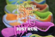 Just Run / The more you run, the faster you get