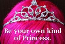 Princess Power! / For your inner royalty.