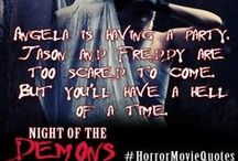 Horror Movie Quotes / Famous Quotes from horror movies and scary flicks.