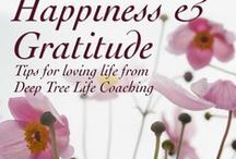Happiness & Gratitude / Happiness just a dream? Nope! It's all around you! Here's how to find happines RIGHT NOW...no matter what is going on!