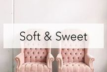 Soft & Sweet / Home Decor, and Design that is soft in nature and sweet in style.