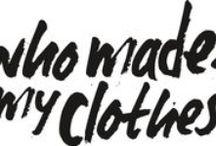 who made your clothes? / #fashionrev
