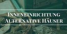 Inneneinrichtung - Alternative  Häuser / Meine Ideenliste für die Einrichtung meines zukünftigen Earthships oder Erdhaus. Mit natürlichen Materialien. www.biotopicafarm.de