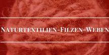 Naturtextilien - Filzen - Weben / Projekte mit natürlichen Materialien. Filzen, Weben, Verspinnen und viele Inspirationen, um seine Kleidung selber herzustellen.