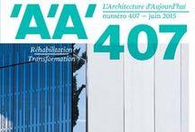 AA n°407 - Réhabilitation / Transformation / Aujourd'hui, réhabilitation ne rime plus avec stricte préservation du patrimoine. Les projets d'extension de bâtiments existants présentés dans ce numéro signent autant de stratégies différentes pour ajouter une strate contemporaine à la ville historique.