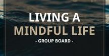 Living A Mindful Life | Group Board / This board is all about living a mindful life. Join or follow for inspiration, mindfulness, meditation, personal growth, self-development, self-love and mindset pins. If your mission is to inspire, encourage, educate or motivate others, this group board is for you! || WANT TO JOIN? 1. Follow this board 2. Follow @mindfullyabundant 3. visit https://mindfullyabundant.com/pin-together to send a request to join.