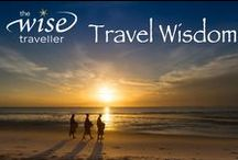 Travel Wisdom for The Wise Traveller / The occasional travel quote to inspire and motivate.