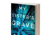 My Book: My Sisters Grave / The board is a listing of images and topics that have inspired me on my journey through writing process of my new crime thriller book, My Sisters Grave