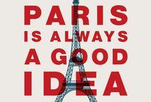 Paris is alway a good idea! / Paris and France