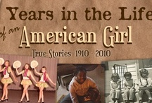 GIRLHOOD IN AMERICA: PERSONAL STORIES 1910 - 2010 / A collection of 56 personal stories about the life and times of young girlhood in every decade of a century, from 1910 to 2010.