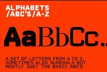 Alphabets / Abc's / A-Z / 123 / a set of letters from a to z,  sometimes also numerals but  mostly just the basic abc's.