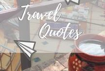 Travel || Travel Quotes / The best travel quotes about wanderlust, nomadic life and vagabond wildness.