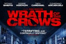 Wrath of the Crows / Released June 17, 2014 In a dirty, squalid narrow jail, prisoners are forced to suffer injustices both from their guards and the ruling officer. Feared by all, however, is a man nobody there has ever seen –The Judge. When new prisoner Princess arrives, seemingly out of nowhere and dressed only in a crow's feathers coat, her dark and supernatural nature is revealed. Starring: Tiffany Shepis, Debbie Rochon, Tara Cardinal, Domiziano Arcangeli and Suzi Lorraine