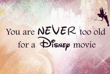 Disney / You're never too old... / by Sammi Gunning