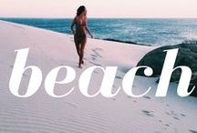 Loving beach life... / You, me and the sea. Inspiration from our favourite place to be.