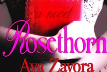 Rosethorn / First loves Sera and Andrew reunite after 10 years apart, but will past wounds and an old family tragedy destroy their second chance - forever?