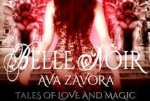 Belle Noir by Ava Zavora / A collection of enchanting and disturbing stories ranging from fantasy to speculative fiction featuring fairy tale retellings.
