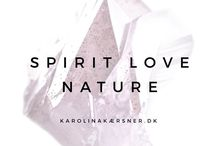 SPIRIT LOVE NATURE ♡ / Spiritualitet Kærlighed Natur Selvudvikling High Vibe Love Life Beauty Spirit